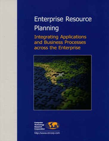 Enterprise Resource Planning: Integrating Applications and Business: Callaway, Erin
