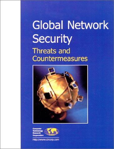 Global Network Security: Threats and Countermeasures: Debra Cameron