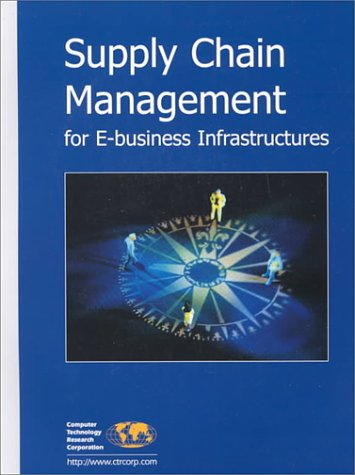 9781566070850: Supply Chain Management for E-Business Infrastructures