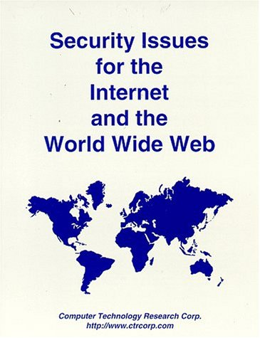 Security Issues for the Internet and the World Wide Web (156607973X) by Cameron, Debra