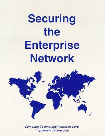 Securing the Enterprise Network: Butler, Janet G.