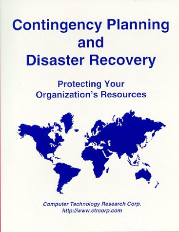 9781566079860: Contingency Planning and Disaster Recovery: Protecting Your Organization's Resources