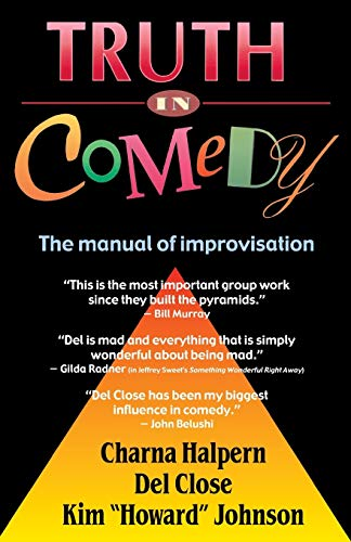 9781566080033: Truth in Comedy: The Manual for Improvisation
