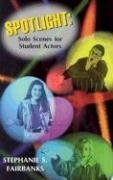9781566080200: Spotlight: Solo Scenes for Student Actors