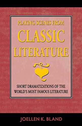 Playing Scenes from Classic Literature: Short Dramatizations of the World's Famous Literature:...