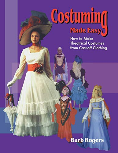 9781566080484: Costuming Made Easy: How to Make Theatrical Costumes from Cast-Off Clothing