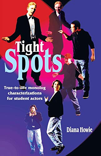 Tight Spots: True-To-Life Monolog Characterizations for Student Actors: Howie, Diana M.