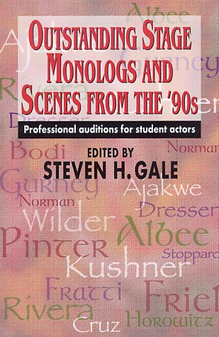 Outstanding Stage Monologs and Scenes from the: Steven H Gale