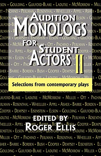 Audition Monologs for Student Actors II: Selections from Contemporary Plays: Roger Ellis