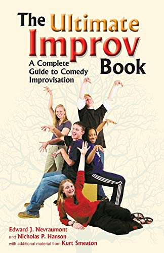 9781566080750: The Ultimate Improv Book: A Complete Guide to Comedy Improvisation
