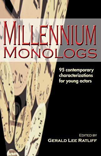 Millennium Monologs: 95 Contemporary Characterizations for Young: Gerald Lee Ratliff