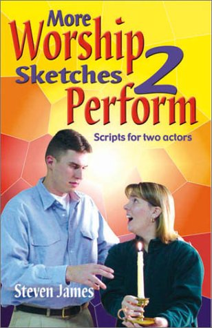 More Worship Sketches 2 Perform: Steven James