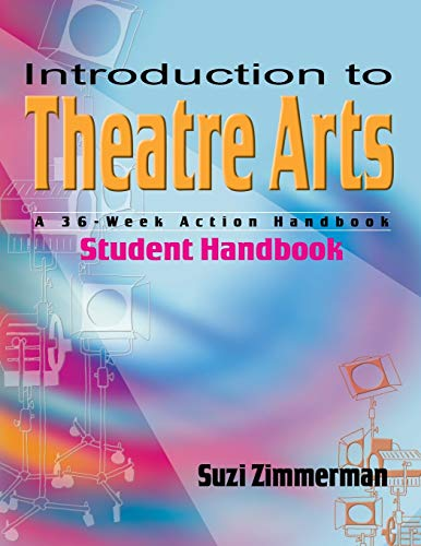 9781566080903: Introduction to Theatre Arts Student Handbook: A 36-Week Action Handbook