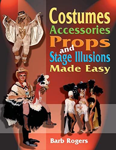 9781566081030: Costumes, Accessories, Props and Stage Illusions Made Easy