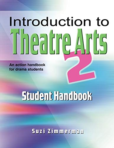 9781566081481: Introduction to Theatre Arts 2 Student Handbook: An Action Handbook for Middle Grade and High School Students and Teachers (No. 2)