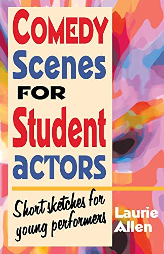 9781566081597: Comedy Scenes for Student Actors: Short Sketches for Young Performers
