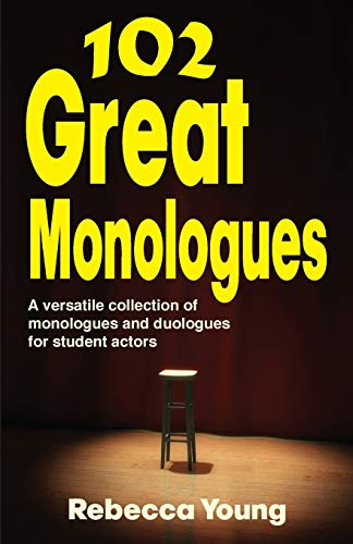 9781566081719: 102 Great Monologues: A Versatile Collection of Monologues and Duologues for Student Actors