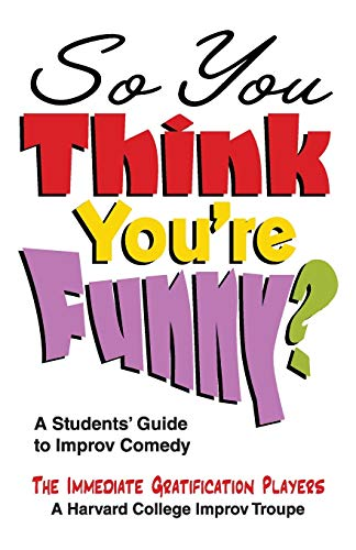 9781566081733: So You Think You're Funny?: A Students' Guide to Improv Comedy (Dance Other Performing Arts)