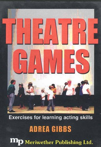 9781566081740: Theatre Games: Exercises for Learning Acting Skills