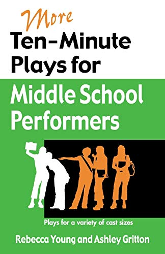 9781566081757: More Ten-Minute Plays for Middle School Performers: Plays for a Variety of Cast Sizes