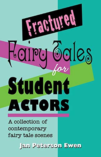 9781566081924: Fractured Fairy Tales for Student Actors: A Collection of Contemporary Fairy Tale Scenes