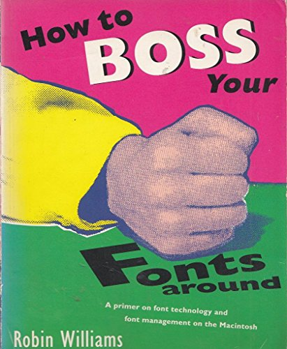9781566091022: How to Boss Your Fonts Around: A Primer on Font Technology and Font Management on the Macintosh