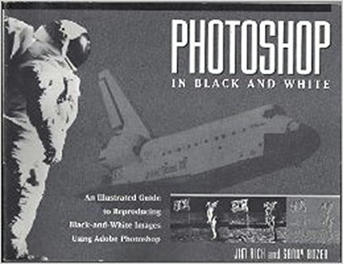 Photoshop in Black and White/an Illustrated Guide: Rich, Jim; Bozek,