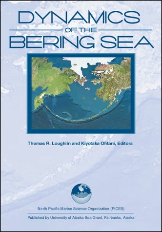 Dynamics of the Bering Sea: A Summary of Physical, Chemical, and Biological Characteristics, and a ...
