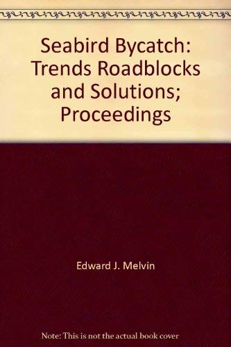 Seabird Bycatch: Trends, Roadblocks, and Solutions (Research: Editor-Edward J. Melvin;