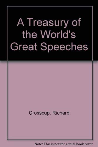 A Treasury of the World's Great Speeches: Richard Crosscup