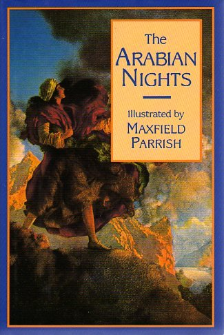 The Arabian Nights: Kate Wiggins, Nora A. Smith, Maxfield Parrish