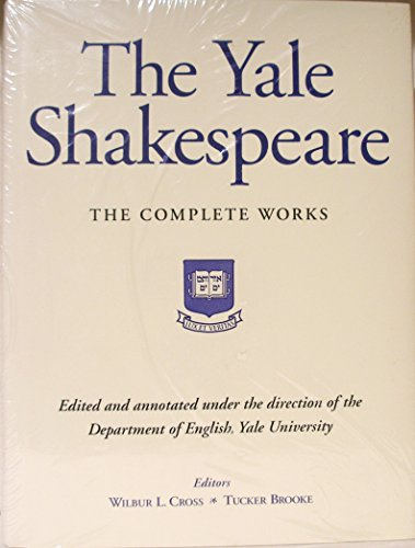 The Yale Shakespeare, The Complete Works: William Shakespeare