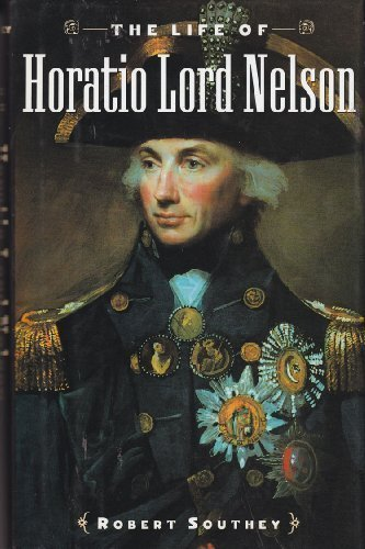 The life of Horatio Lord Nelson: Southey, Robert