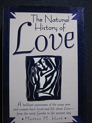 The natural history of love: Hunt, Morton M