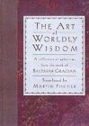 9781566191333: Art of Worldly Wisdom a Collection of Ap
