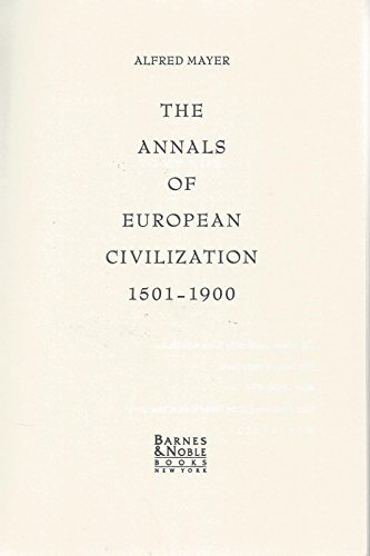 9781566191555: The Annals of European Civilization, 1501-1900