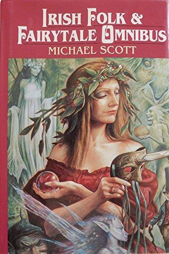 Irish Folk & Fairytale Omnibus: Scott, Michael