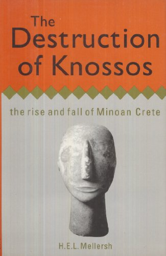 9781566191944: The Destruction of Knossos: The Rise and Fall of Minoan Crete