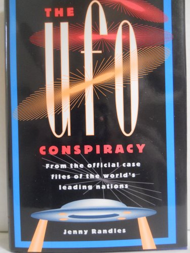 UFO Conspiracy From the Official Case Files of the World's Leading Nations: Randles, Jenny