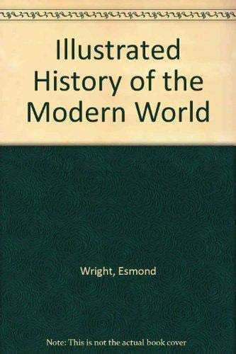 Illustrated History of the Modern World: Wright, Esmond