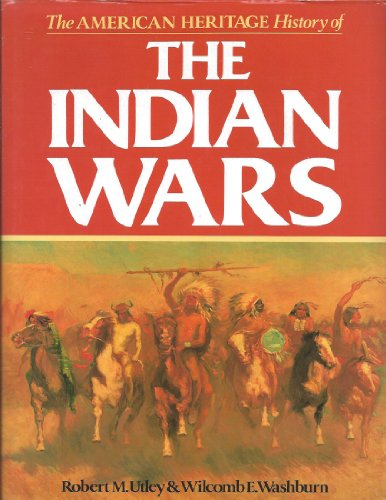The American Heritage History of The Indian Wars