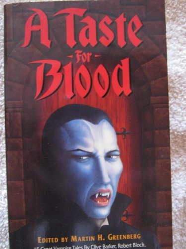 A Taste For Blood: Fifteen Great Vampire: Greenberg, Martin H.