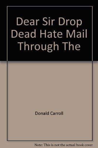 9781566192897: Dear Sir Drop Dead Hate Mail Through The