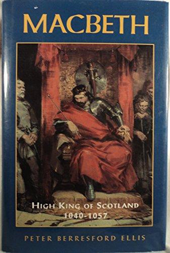 9781566192996: Macbeth: High King of Scotland 1040-1057