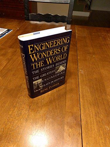Engineering Wonders of the World: The Stories: Rene Poirier
