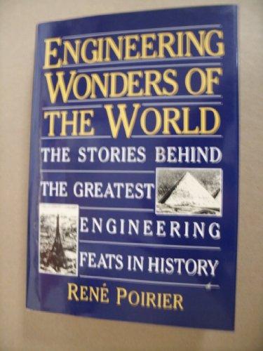 Engineering Wonders of the World: The Stories: Poirier, Rene