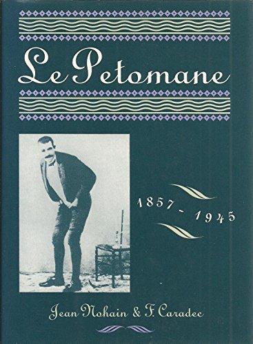 Le Petomane 1857-1945: Jean Nohain; F.
