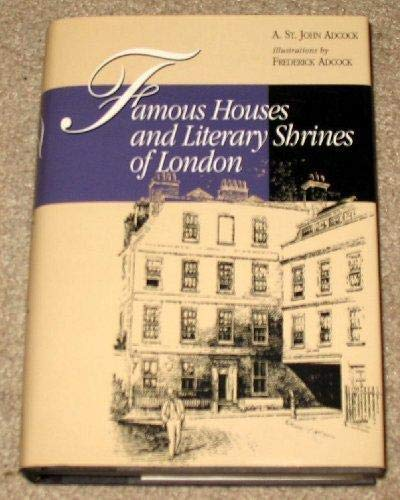 Famous houses and literary shrines of London: Adcock, Arthur St.