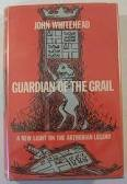 Guardian of the Grail: New Light on: Whitehead, J.