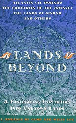 Lands Beyond: A Fascinating Expedition Into Unknown: L. Sprague De
